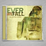 official Ever We Fall We Are But Human CD